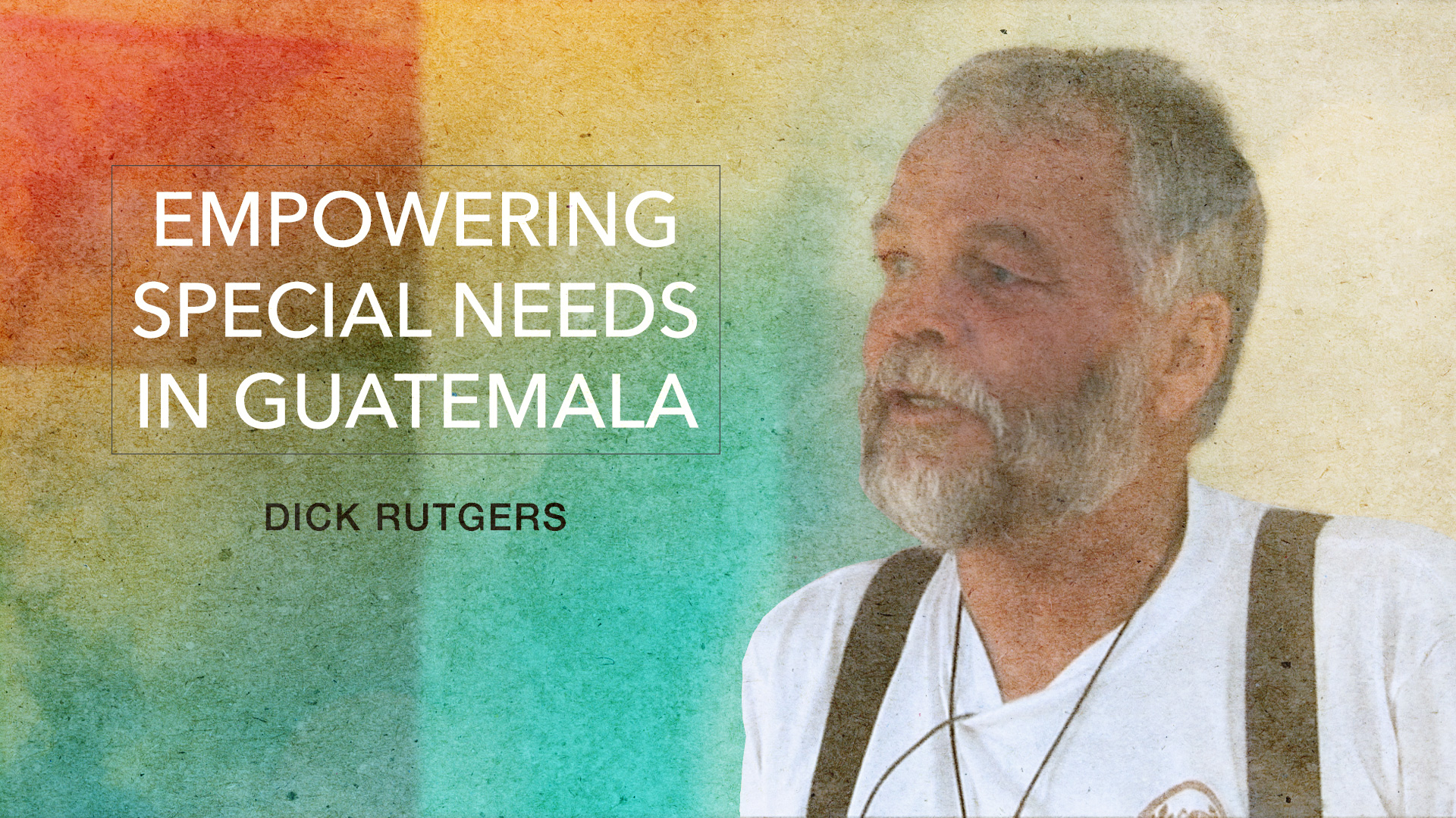 Empowering Special Needs in Guatemala