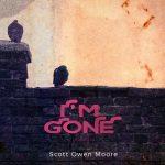 I'm Gone by Scott Owen Moore