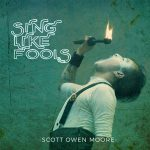 Sing Like Fools by Scott Owen Moore