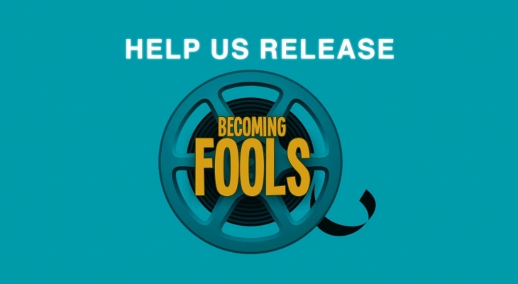 Becoming Fools – Fundraising Promo